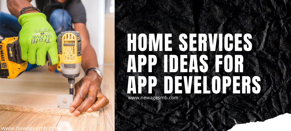 Home Services App Ideas for App Developers in NJ
