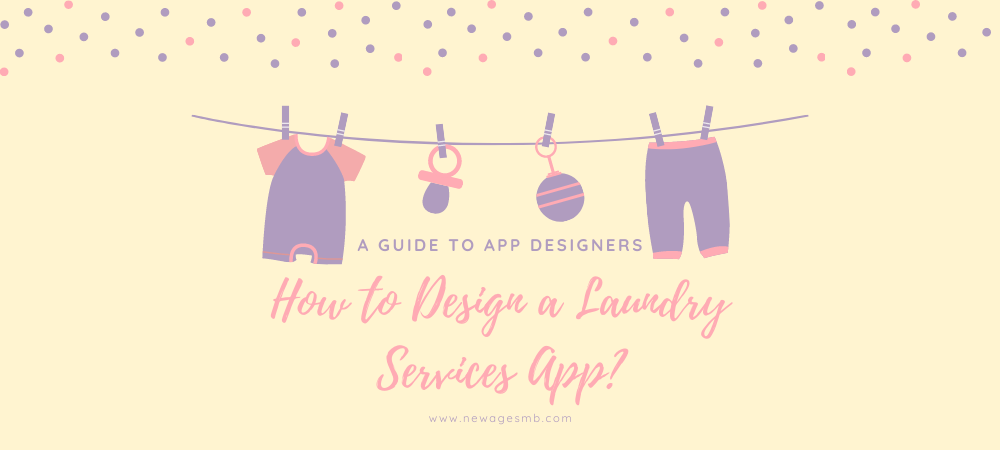 How to Design a Laundry Services App? A Guide to App Designers