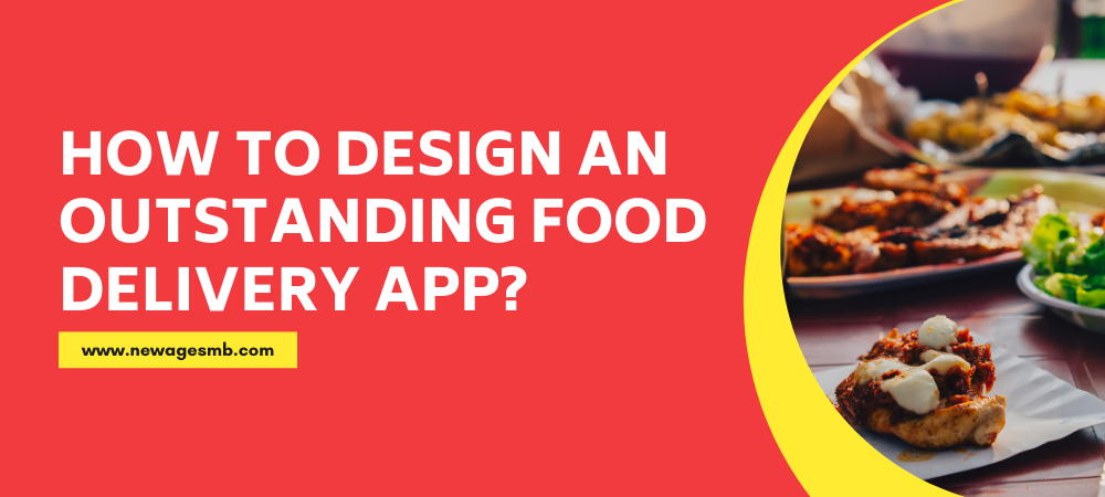 How to Design an Outstanding Food Delivery App in United States?